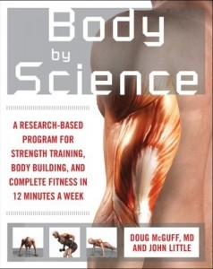 Body by Science, by Doug McGuff, MD and John Little