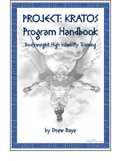 Project: Kratos Program Handbook — Bodyweight High Intensity Training by Drew Baye.