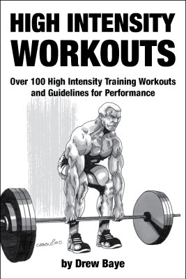 High Intensity Workouts - Over 100 High Intensity Training Workouts and Guidelines for Performance