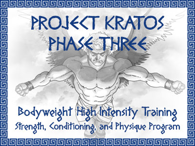 Project Kratos Phase Three: Bodyweight High Intensity Training Strength, Conditioning, and Physique Program