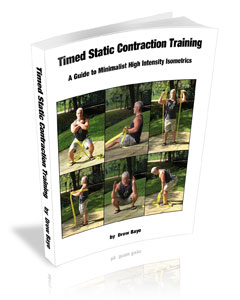 Timed Static Contraction Training by Drew Baye